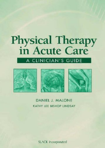 Physical Therapy in Acute Care: A Clinician s Guide