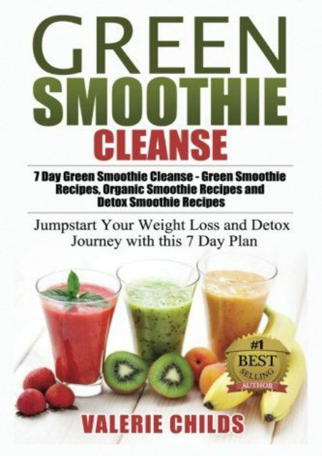 Green Smoothie Cleanse 7 Day Green Smoothie Cleanse Green