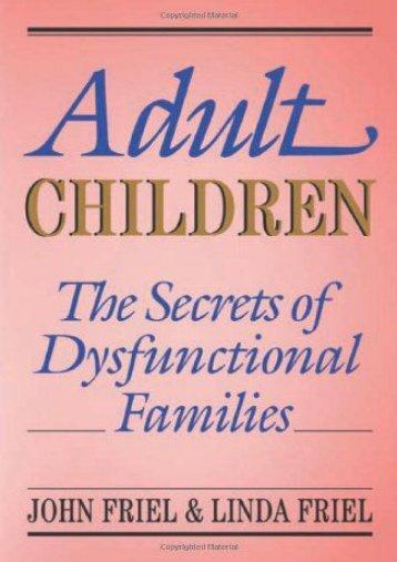 Adult Children: Secrets of Dysfunctional Families
