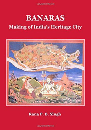 Banaras: Making of India s Heritage City (Planet Earth   Cultural Understanding)