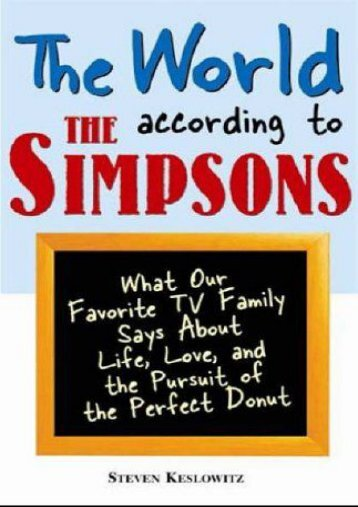 The World According to the Simpsons: What Our Favourite TV Family Says About  Life, Love, and the Perfect Donut