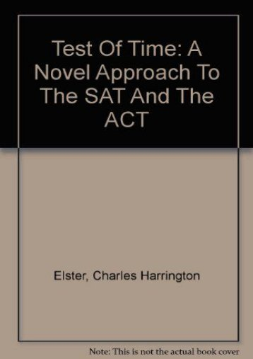 Test Of Time: A Novel Approach To The SAT And The ACT