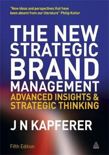 The New Strategic Brand Management: Advanced Insights and Strategic Thinking (New Strategic Brand Management: Creating   Sustaining Brand Equity)