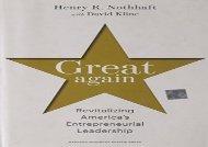 Great Again: Revitalizing America s Entrepreneurial Leadership