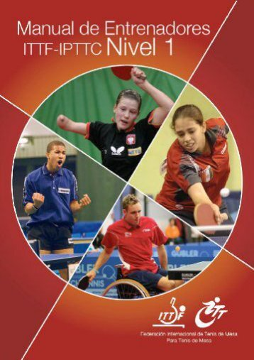 Manual de Entrenadores ITTF-IPTTC Nivel 1 (Table Tennis Coaching) (Spanish Edition)