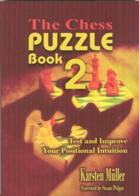 The Chess Puzzle Book 2: Test and Improve Your Positional