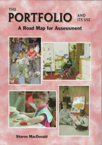 The Portfolio and Its Use: A Road Map for Assessment