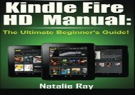 Kindle Fire HD Manual: The Ultimate Beginner s Guide