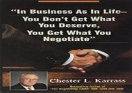 In Business As in Life, You Don t Get What You Deserve, You Get What You Negotiate