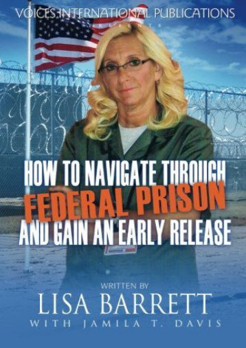 How To Navigate Through Federal Prison And Gain An Early Release