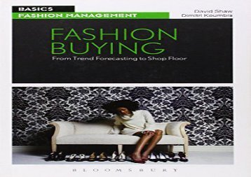 Fashion Buying: From Trend Forecasting to Shop Floor (Basics Fashion Management)