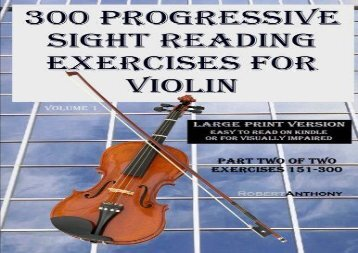 300 Progressive Sight Reading Exercises for Violin Large Print Version: Part Two of Two, Exercises 151-300: Volume 1
