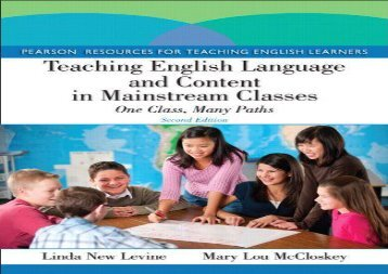 Teaching English Language and Content in Mainstream Classes: One Class, Many Paths (2nd Edition) (Pearson Resources for Teaching English Learners)