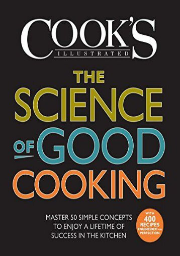 The Science of Good Cooking: Master 50 Simple Concepts to Enjoy a Lifetime of Success in the Kitchen (Cook s Illustrated Cookbooks)