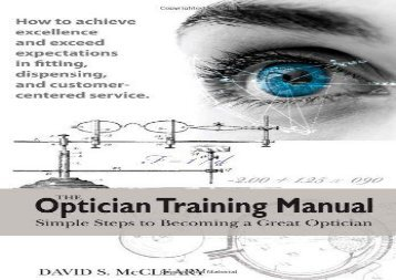 optical training manual The must-have optical training system whether you are an optometrist, ophthalmologist, or optical manager responsible for training opticians or are an optician trying to better your skills training opticians, new and seasoned, is a daunting task are new opticians ready to hit the floor running .