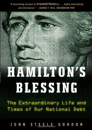 Hamilton s Blessing: The Extraordinary Life and Times of Our National Debt