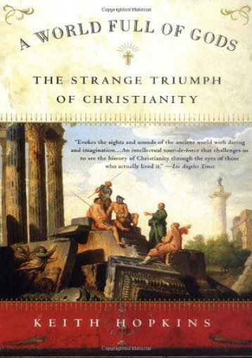 A World Full of Gods: The Strange Triumph of Christianity