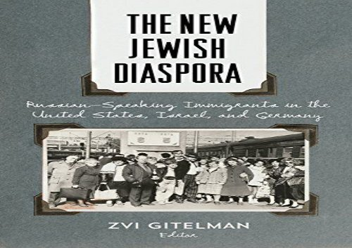 The New Jewish Diaspora: Russian-Speaking Immigrants in the United States, Israel, and Germany