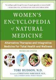 Women s Encyclopedia of Natural Medicine: Alternative Therapies and Integrative Medicine for Total Health and Wellness
