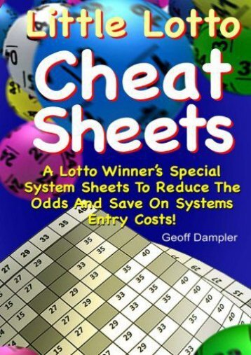 Little Lotto Cheat Sheets: A Lotto Winner s Special System Sheets To Reduce The Odds And Save On Systems Entry Costs: Volume 1