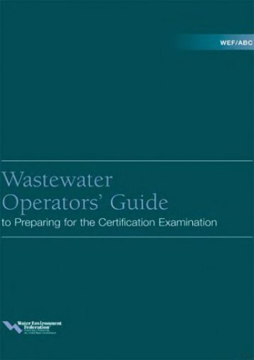 WEF/ABC Wastewater Operators  Guide to Preparing for the Certification Examination
