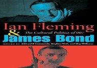 Ian Fleming and James Bond: The Cultural Politics of 007
