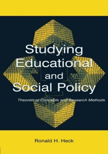 Studying Educational and Social Policy: Theoretical Concepts and Research Methods (Sociocultural, Political and Historical Studies in Education)