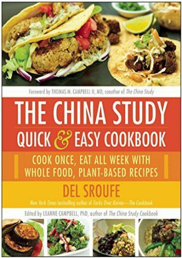 The China Study Quick   Easy Cookbook: Cook Once, Eat All Week with Whole Food, Plant-Based Recipes