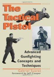 The Tactical Pistol: Advanced Gunfighting Concepts and Techniques