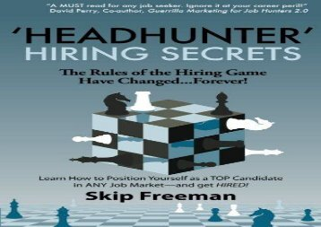 """Headhunter"" Hiring Secrets: The Rules of the Hiring Game Have Changed . . . Forever!: Volume 1"