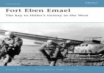 Fort Eben Emael: The key to Hitler s victory in the West (Fortress)