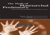 The Myth of Matriarchal Prehistory: Why an Invented Past Won t Give Women a Future