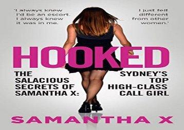 Hooked: The Salacious Secrets of Samantha X: Sydney s Top High-Class Call Girl
