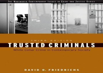 Trusted Criminals - White Collar Crime In Contemporary Society By David O. Friedrichs (3rd. Third Edition)
