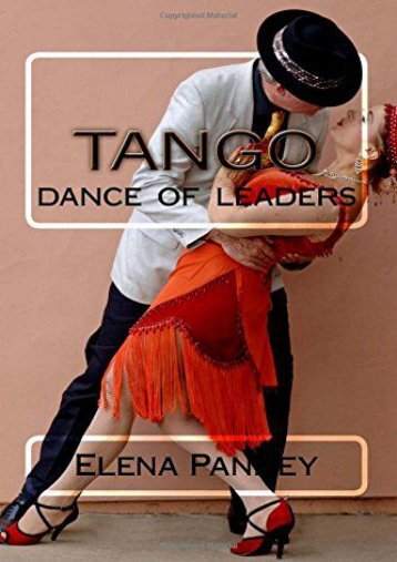 Tango.: Dance Of Leaders: Volume 1 (How to dance Argentine Tango)