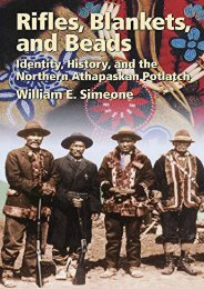 Rifles, Blankets,   Beads: Identity, History, and the Northern Athapaskan Potlatch (Civilization of the American Indian)