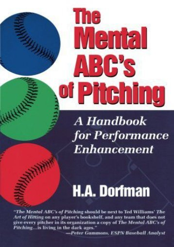 The Mental Abc s of Pitching: A Handbook for Performance Enhancement