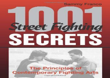 1, 001 Street Fighting Secrets: The Principles of Contemporary Fighting Arts