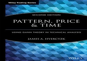 Pattern, Price 2E: Using Gann Theory in Technical Analysis (Wiley Trading)