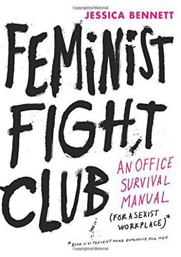 Feminist Fight Club: An Office Survival Manual for a Sexist Workplace