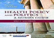 Health Policy and Politics: A Nurse s Guide