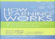 How Learning Works: Seven Research-based Principles for Smart Teaching (Wiley Desktop Editions)