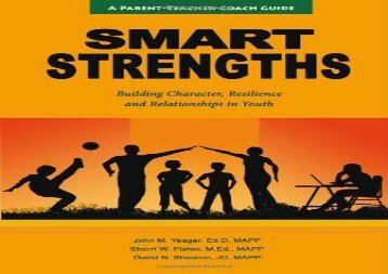 Smart Strengths: A Parent-Teacher Coach Guide to Building Character, Resilience, and Relationships in Youth