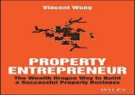 Property Entrepreneur - the Wealth Dragon Way to Build a Successful Property Business