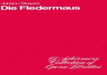 Die Fledermaus: Operetta in Three Acts (G. Schirmer s Collection of Opera Librettos)
