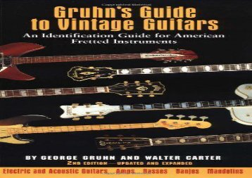 Gruhn s Guide to Vintage Guitars: An Identification Guide for American Fretted Instruments
