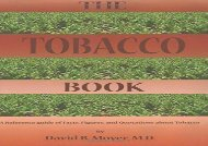 The Tobacco Book: A Reference Guide of Facts, Figures, and Quotations about Tobacco