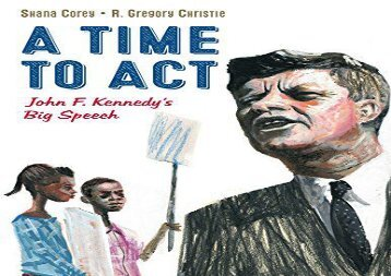 A Time to ACT: John F. Kennedy s Big Speech