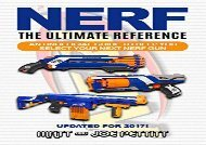 NERF - The Ultimate Reference: An unofficial guide to help you select your next nerf gun