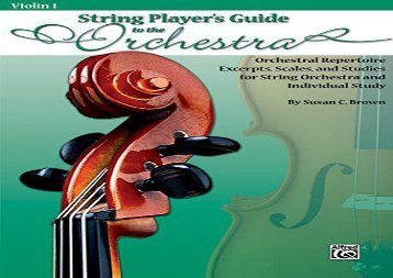 String Players  Guide to the Orchestra: Orchestral Repertoire Excerpts, Scales, and Studies for String Orchestra and Individual Study (Violin 1)